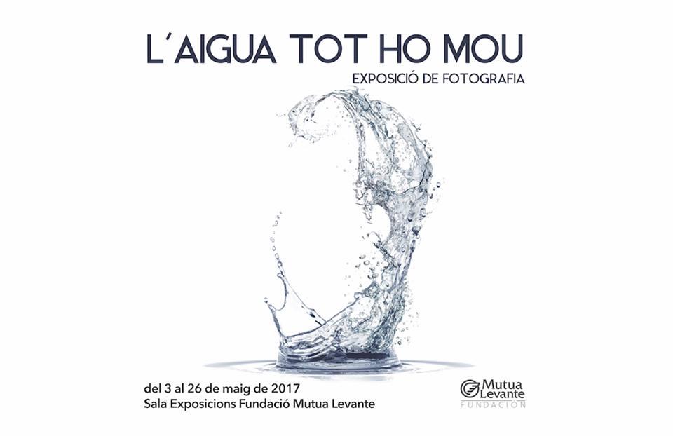 Fundación MUTUA LEVANTE, presenta l'exposició 'L'aigua tot ho mou'